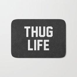 Thug Life - black Bath Mat