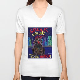 SPEAK Until You Are HEARD! Unisex V-Neck