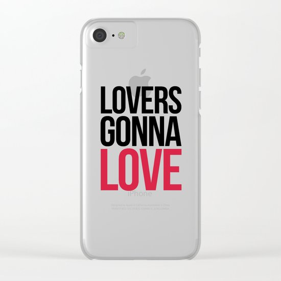 Lovers Gonna Love Funny Quote Clear iPhone Case