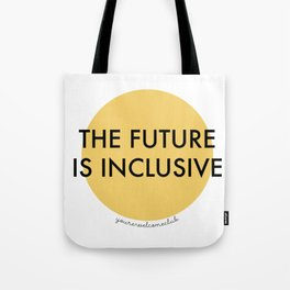 The Future Is Inclusive - Yellow Tote Bag