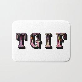 TGIF thank goodness it's friday! Bath Mat