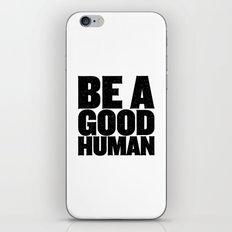 Be A Good Human iPhone & iPod Skin