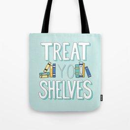Treat Yo Shelves - Book Nerd Quote Tote Bag