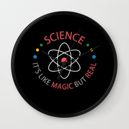 Science Its Like Magic But Real Colorful Wall Clock