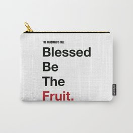 Blessed Be The Fruits Carry-All Pouch