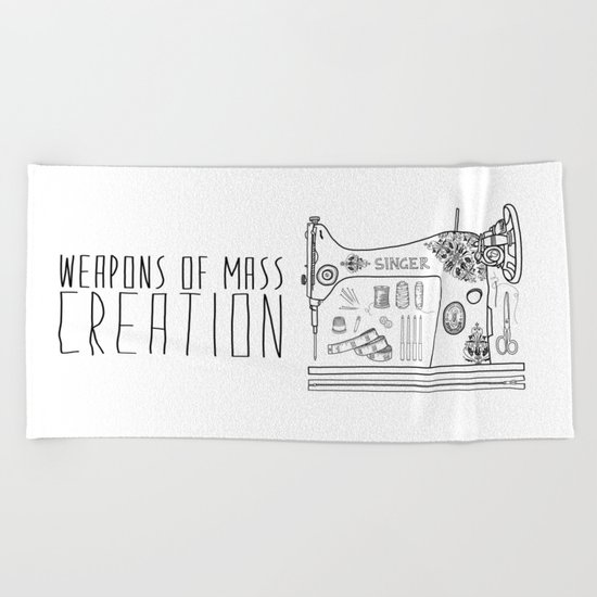 Weapons Of Mass Creation - Sewing Beach Towel