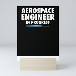 Aerospace Engineer In Progress Astronaut Gift Engineering Mini Art Print
