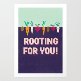 Rooting for You! Art Print