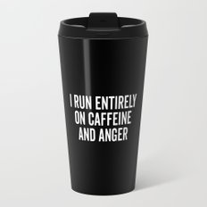 Caffeine And Anger Funny Quote Travel Mug