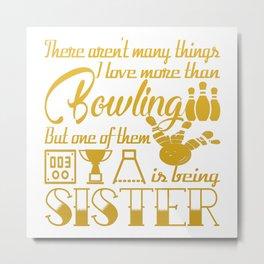 Bowling Sister Metal Print