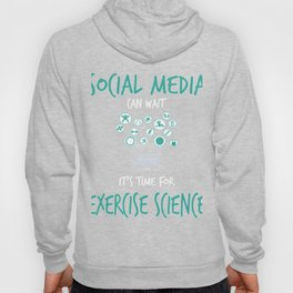 Social Media Can Wait Exercise Science Hoody
