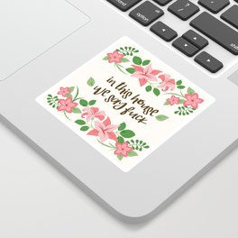 In This House We Say Fuck - Ivory Background Sticker