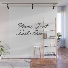 storms don't last forever Wall Mural