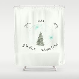 You Are My Greatest Adventure Pine Tree Watercolor Shower Curtain
