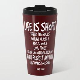Life is Short Quote - Mark Twain Travel Mug
