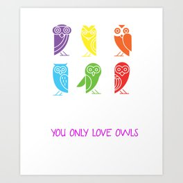 Yolo You Obviously Love Owls Nocturnal Birds Night Hunter Animals Wildlife Wilderness Gift Art Print