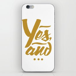 Yes, and... iPhone Skin