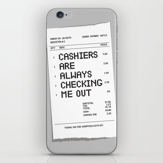 Cashiers Are Always Checking Me Out. iPhone & iPod Skin