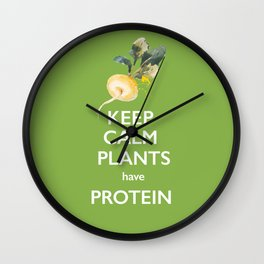Keep Calm Plants Have Protein Wall Clock