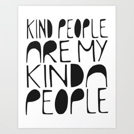 KIND PEOPLE ARE MY KINDA PEOPLE Handlettered quote typography Art Print