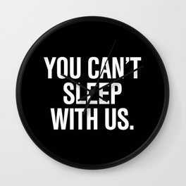 You can't sleep with us Mean Girls Pillow Wall Clock