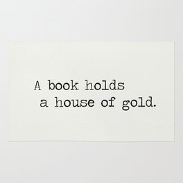 Chinese proverb 6. A book holds a house of gold. Rug