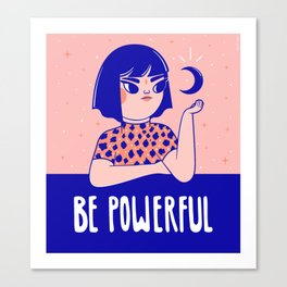 Be Powerful Canvas Print