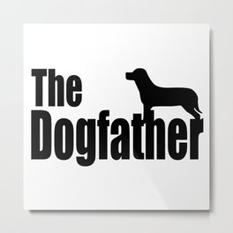 The Dogfather Shirt - Dog Lover gift for father's day - Funny Dog Dad Shirt - Funny Shirt - Funny Gi Metal Print