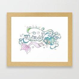 Born to be a Mermaid Framed Art Print