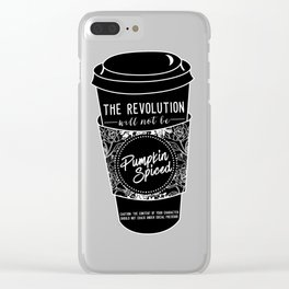 The Revolution Will Not Be Pumpkin Spiced Clear iPhone Case