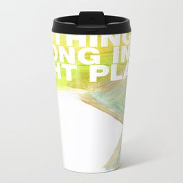 SUNDAYS ARE FOR SOULMATES / Nothing is wrong Metal Travel Mug