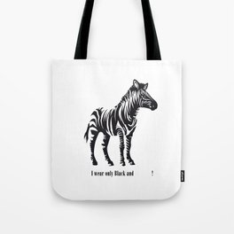 I wear only Black and         ! Tote Bag