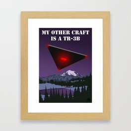My Other Craft Is A TR-3B Framed Art Print