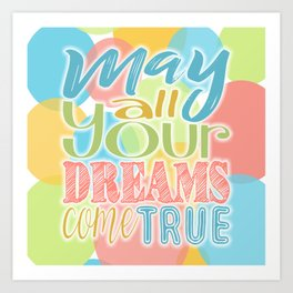 Festive Typography Print on Colorful Transparent Circles Background with Dream Quote Art Print