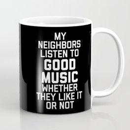 Listen To Music Funny Quote Coffee Mug