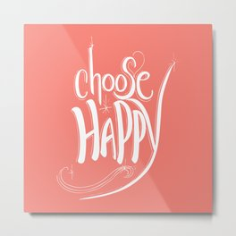 Choose Happy (Peach Echo) Metal Print