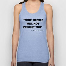 Your Silence Will Not Protect you - Audre Lorde Unisex Tank Top