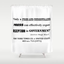 Only a free and unrestrained PRESS can effectively expose deception in GOVERNMENT Shower Curtain