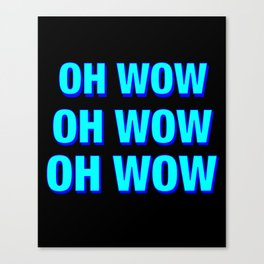 OH WOW#2 Canvas Print