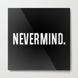 NVRMND Metal Print
