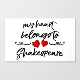 Heart Belongs to Shakespeare 1 Canvas Print