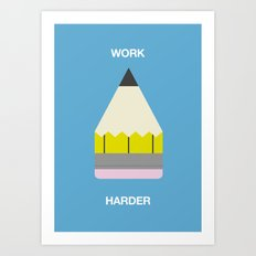 Work Harder Art Print