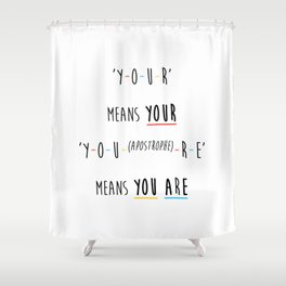 Y-O-U-R means YOUR Shower Curtain