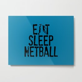 Eat Sleep Netball Metal Print