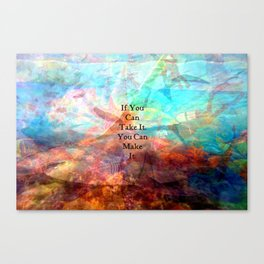 If You Can Take It, You Can Make It Uplifting Inspirational Quote With Beautiful Underwater Scene Pa Canvas Print