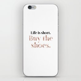 Rose gold beauty - life is short, buy the shoes iPhone Skin