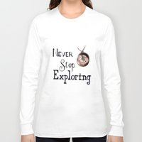 never stop exploring Long Sleeve T-shirts featuring Never stop exploring by Bridget Davidson