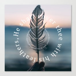 Psalm 91: He shall cover thee with his feathers Canvas Print