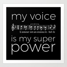 My voice is my super power (mezzo soprano, black version) Art Print