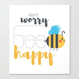 Don't worry BEE happy! Canvas Print